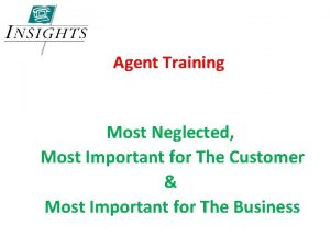 Agent Training Most Neglected Most Important for The