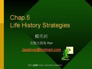 Chap 5 Life History Strategies Ayo Japalurahotmail com
