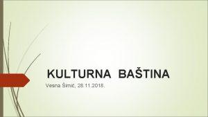 KULTURNA BATINA Vesna imi 28 11 2018 Batina