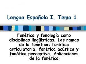Lengua Espaola I Tema 1 Fontica y fonologa