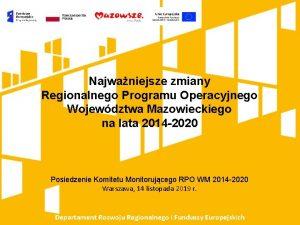 Najwaniejsze zmiany Regionalnego Programu Operacyjnego Wojewdztwa Mazowieckiego na