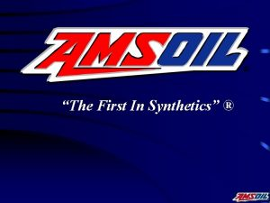 The First In Synthetics AMSOIL Established in 1972