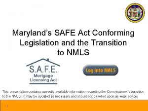 Marylands SAFE Act Conforming Legislation and the Transition