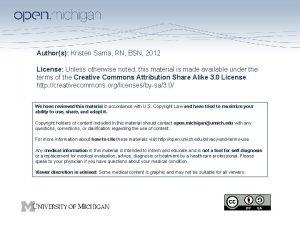 Authors Kristen Sarna RN BSN 2012 License Unless