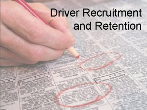 Driver Recruitment and Retention Overview OverviewIntroduction Recruiting Issues