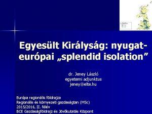 Egyeslt Kirlysg nyugateurpai splendid isolation dr Jeney Lszl