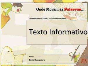Texto Informativo Texto Informativo Os textos informativos so
