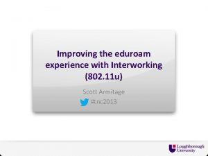 Improving the eduroam experience with Interworking 802 11