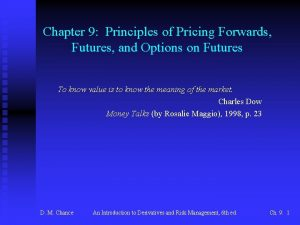 Chapter 9 Principles of Pricing Forwards Futures and