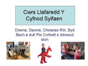 Cwrs Llafaredd Y Cyfnod Sylfaen Drama Dawns Chwarae