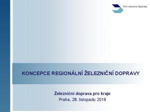 KONCEPCE REGIONLN ELEZNIN DOPRAVY eleznin doprava pro kraje