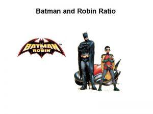 Batman and Robin Ratio The villains of Gotham