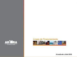 Lneas de Financiamiento Actualizado a Abril 2010 Lneas