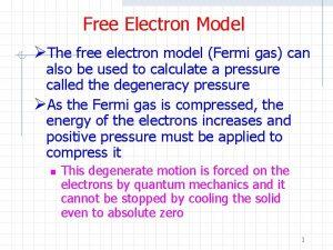 Free Electron Model The free electron model Fermi