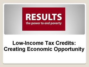 LowIncome Tax Credits Creating Economic Opportunity Tax Policies