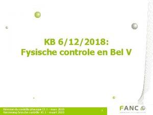 KB 6122018 Fysische controle en Bel V Rvision