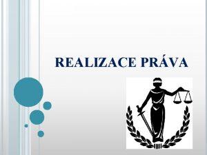REALIZACE PRVA REALIZACE USKUTEOVN PRVA Zpsoby realizace v