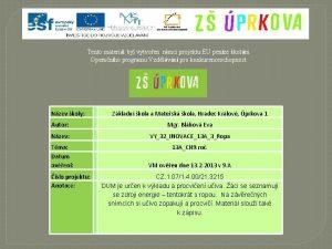 Tento materil byl vytvoen rmci projektu EU penze