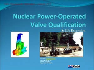 Valve Manufacturers Association Charlotte 2013 Nuclear PowerOperated Valve