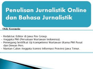 Penulisan Jurnalistik Online dan Bahasa Jurnalistik Oleh Koesmoko