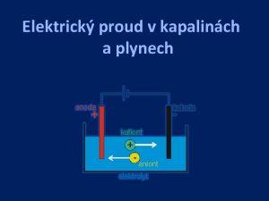 Elektrick proud v kapalinch a plynech Elektrick proud