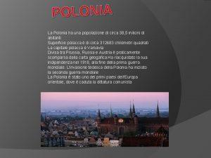 POLONIA La Polonia ha una popolazione di circa