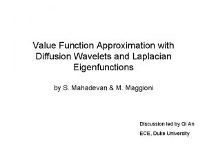 Value Function Approximation with Diffusion Wavelets and Laplacian