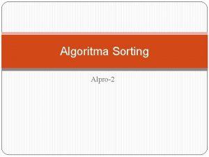 Algoritma Sorting Alpro2 Target Algoritma berdasarkan Priority Queue