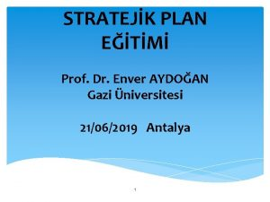 STRATEJK PLAN ETM Prof Dr Enver AYDOAN Gazi