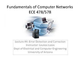 Fundamentals of Computer Networks ECE 478578 Lecture 4