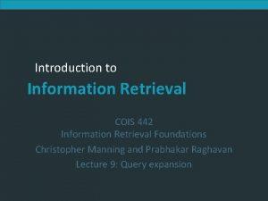 Introduction to Information Retrieval COIS 442 Information Retrieval