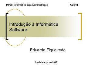 INF 30 Informtica para Administrao Introduo a Informtica