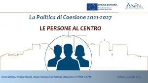 La Politica di Coesione 2021 2027 LE PERSONE