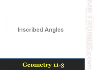 Inscribed Angles Geometry 11 3 Using geometry tools