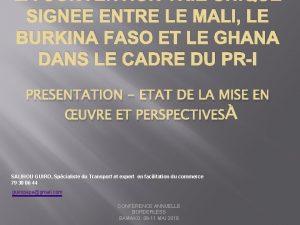 SIGNEE ENTRE LE MALI LE BURKINA FASO ET