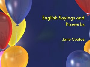 English Sayings and Proverbs Jane Coates Can you