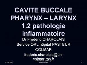 CAVITE BUCCALE PHARYNX LARYNX 1 2 pathologie inflammatoire