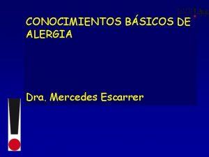 CONOCIMIENTOS BSICOS DE ALERGIA Dra Mercedes Escarrer Qu