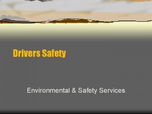 Drivers Safety Environmental Safety Services Driving Safety Introduction