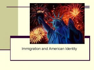 Immigration and American Identity America as a Nation