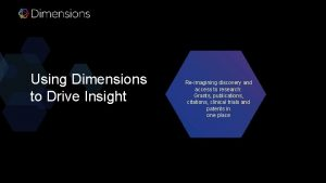 Using Dimensions to Drive Insight Reimagining discovery and