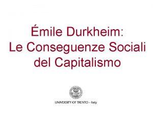 mile Durkheim Le Conseguenze Sociali del Capitalismo Chi