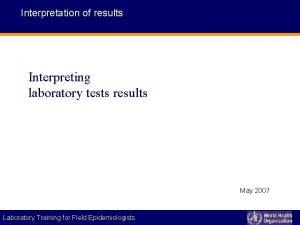 Interpretation of results Interpreting laboratory tests results May