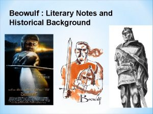 Beowulf Literary Notes and Historical Background Background Information