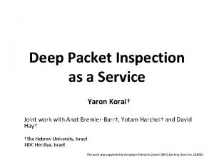 Deep Packet Inspection as a Service Yaron Koral