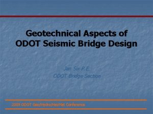 Geotechnical Aspects of ODOT Seismic Bridge Design Jan