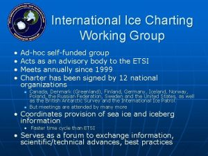 International Ice Charting Working Group Adhoc selffunded group