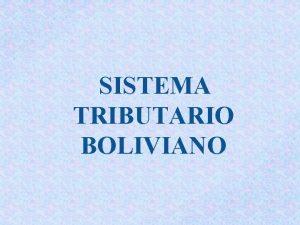 SISTEMA TRIBUTARIO BOLIVIANO Poltica Econmica Poltica Fiscal Es