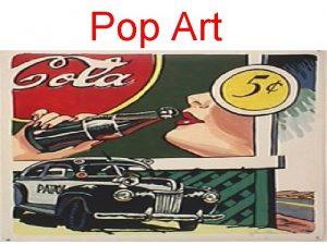 Pop Art A Pop Art tem com o