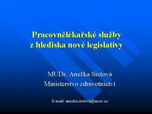 Pracovnlkask sluby z hlediska nov legislativy MUDr Aneka